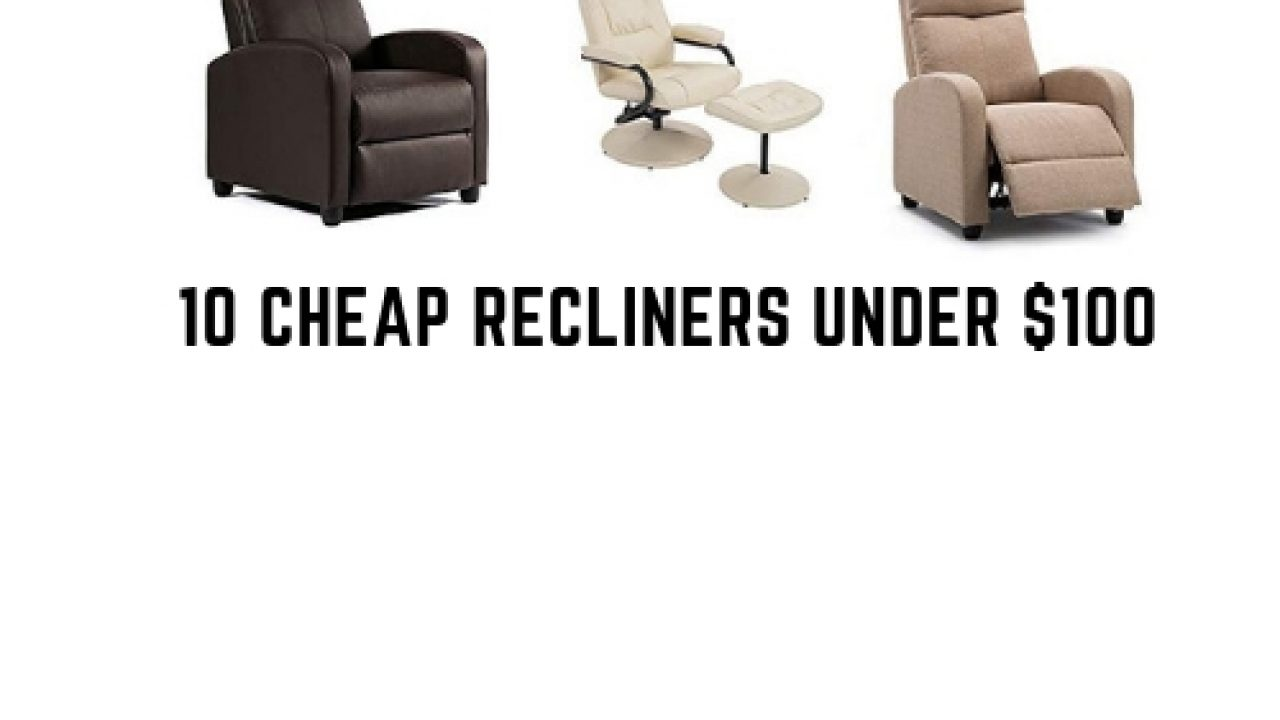 Best 10 Cheap Recliners under $100 2020 Reviews & Guide