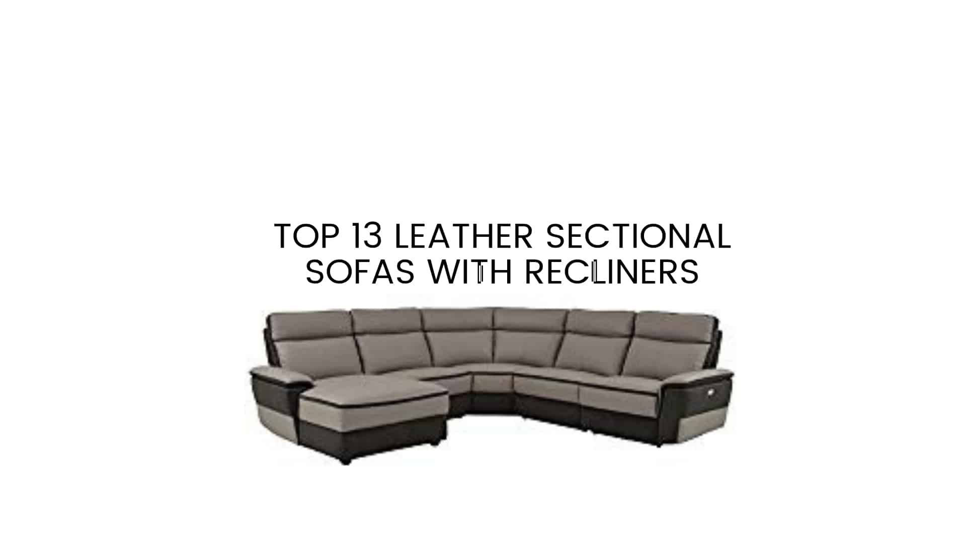 Top 13 Leather Sectional Sofas with Recliners - 2019 Reviews ...