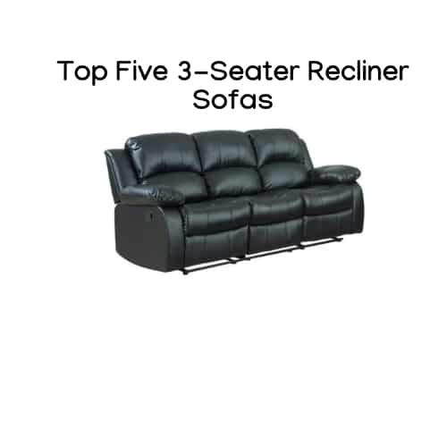 Fine Top Five 3 Seater Recliner Sofas Recliners Guide Gmtry Best Dining Table And Chair Ideas Images Gmtryco