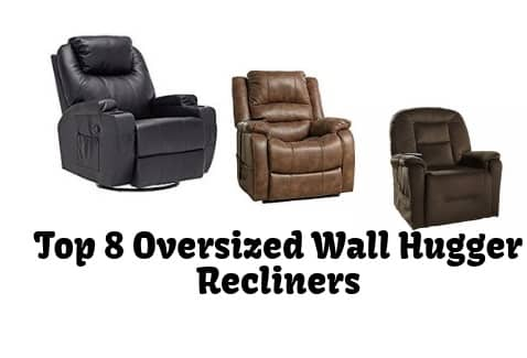 Best 8 Oversized Wall Hugger Recliners Recommended For
