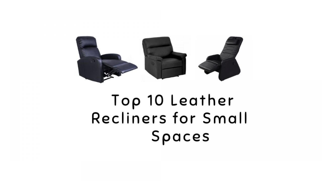 Terrific Top 10 Leather Recliners For Small Spaces 2019 Reviews Machost Co Dining Chair Design Ideas Machostcouk