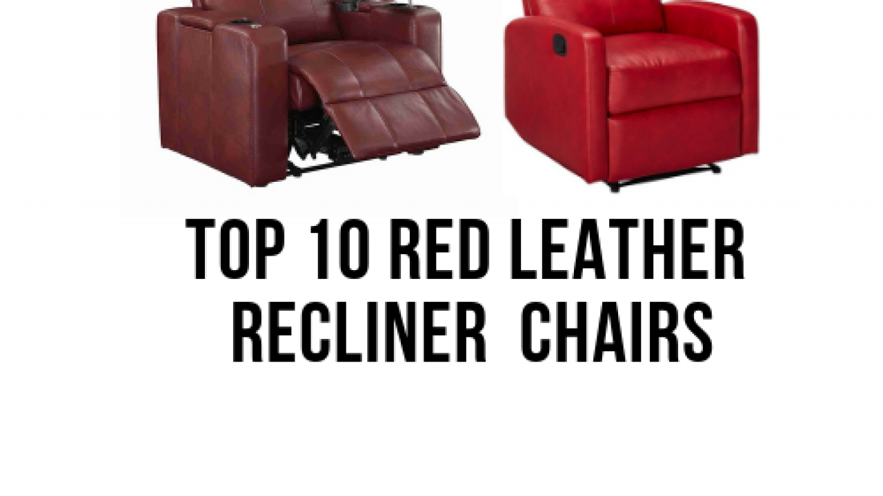Terrific Top 10 Red Leather Recliner Chairs 2019 Reviews Guide Creativecarmelina Interior Chair Design Creativecarmelinacom