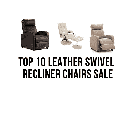 Top 10 Leather Swivel Recliners To Buy In 2020 Recliners