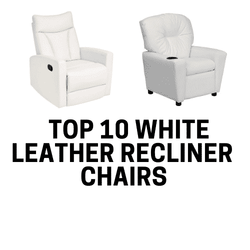 Top 10 White Leather Recliner Chairs   2019 Reviews U0026 Guide   Recliners  Guide