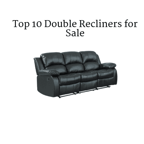 Top 10 Double Recliner Chairs In 2019 Recliners Guide